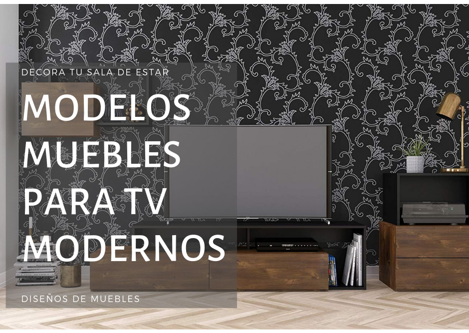 modelos muebles para tv modernos