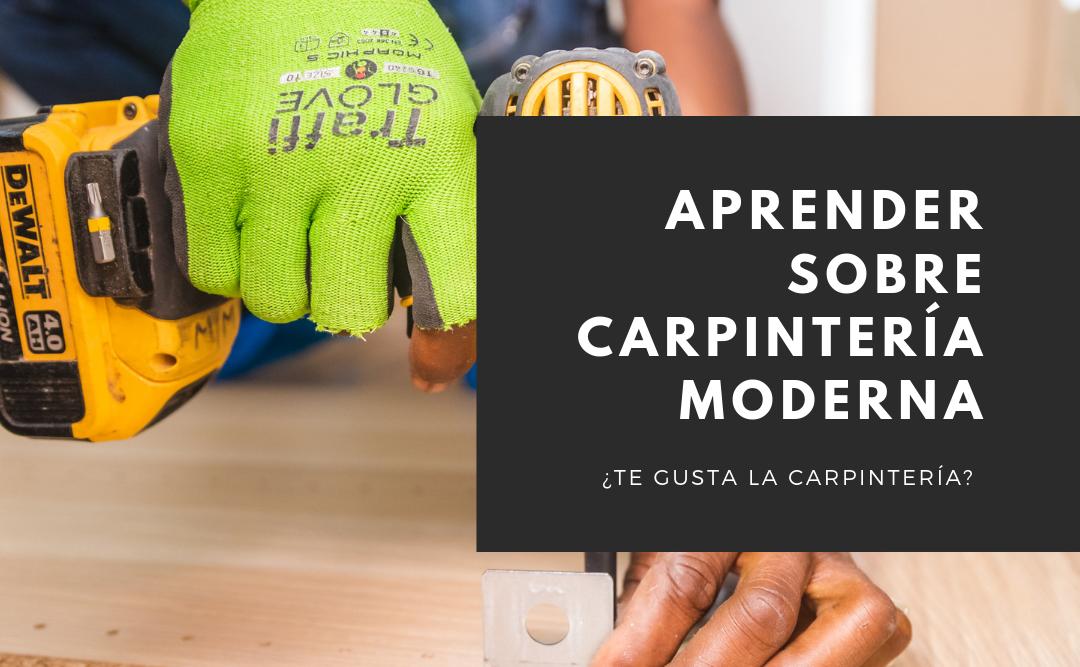 Aprender sobre Carpintería Moderna