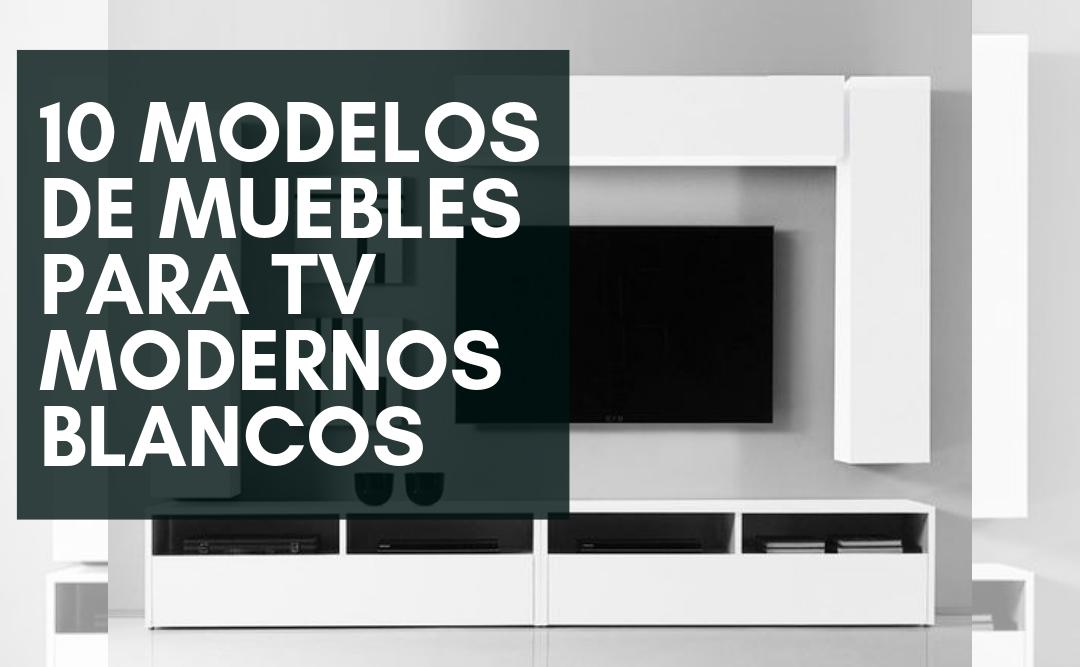 10 Modelos de muebles para tv modernos blancos
