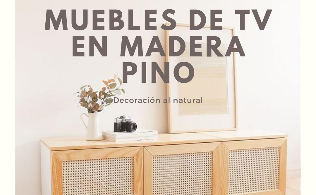 Muebles de tv en madera pino
