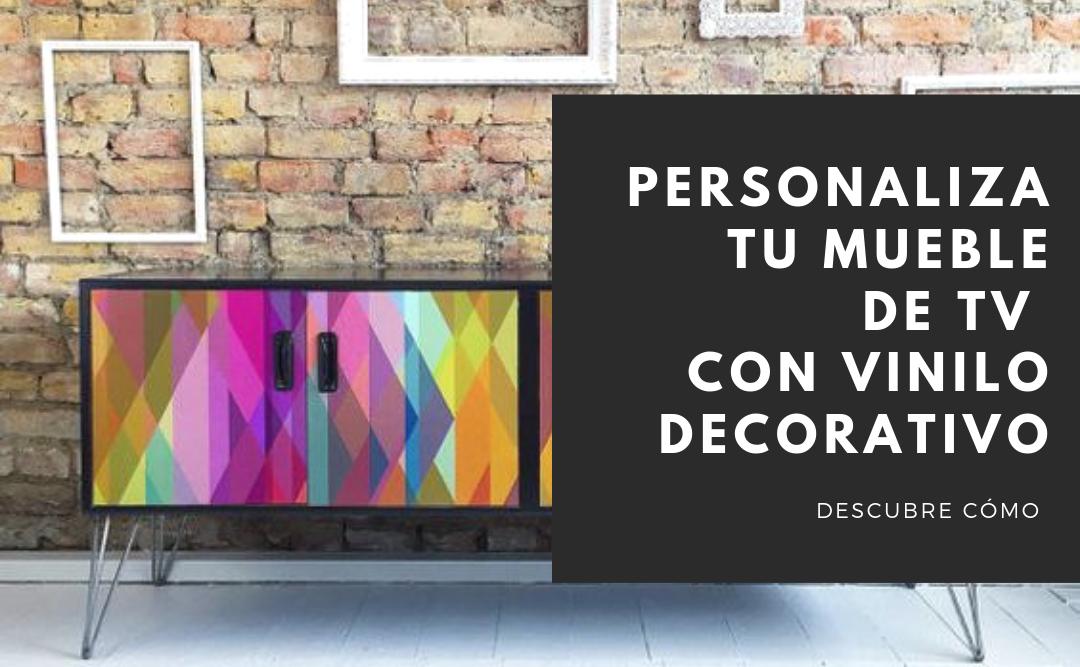 Personaliza tu mueble de tv con vinilo decorativo