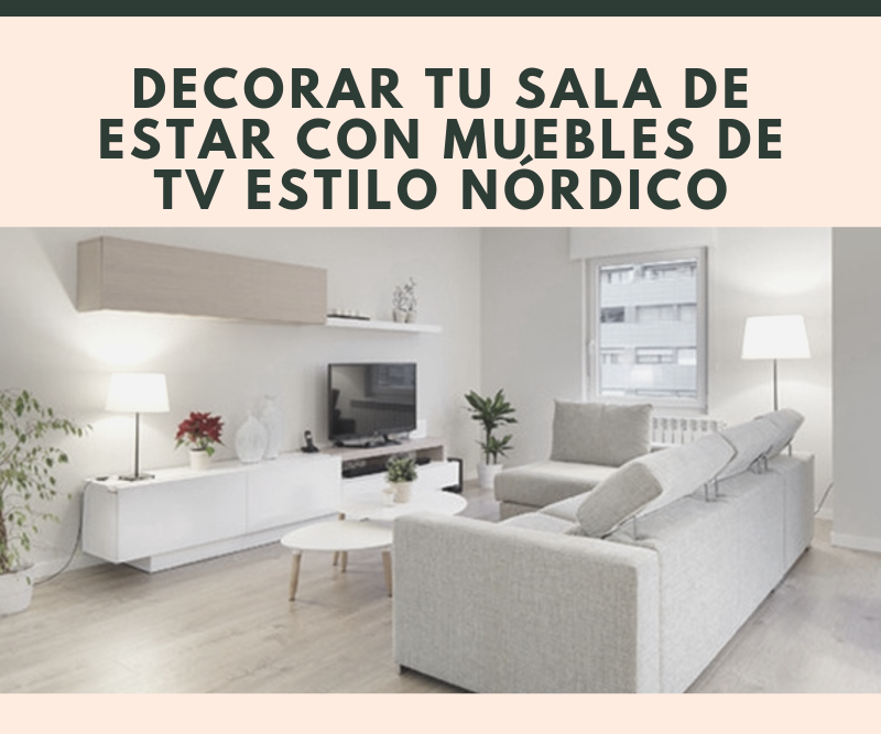 Decorar tu sala de estar con muebles de tv al estilo nórdico